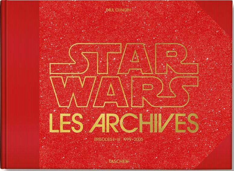 Les archives Star Wars edition limitee 2020 Episode 1 a 3 Taschen 1999 2005